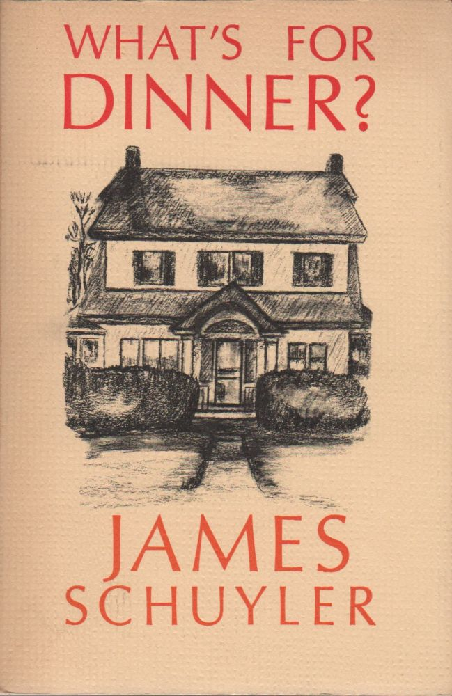 WHAT'S FOR DINNER? James SCHUYLER.