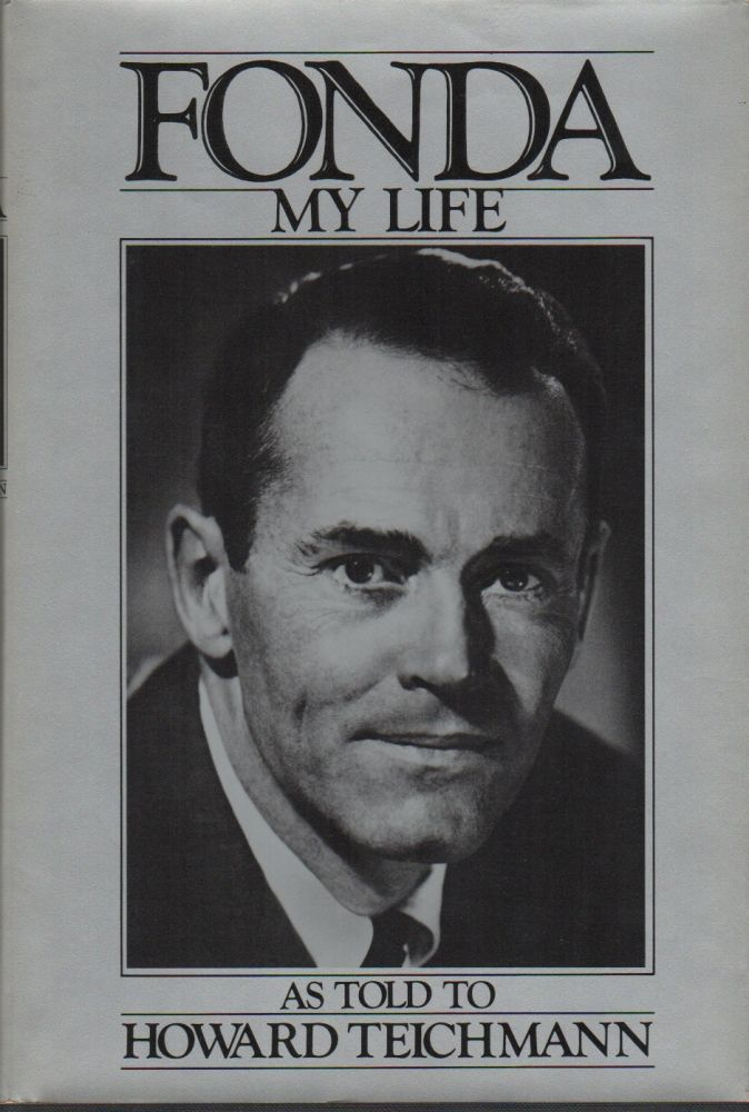 MY LIFE: As Told to Howard Teichmann. Henry FONDA, Howard Teichmann.