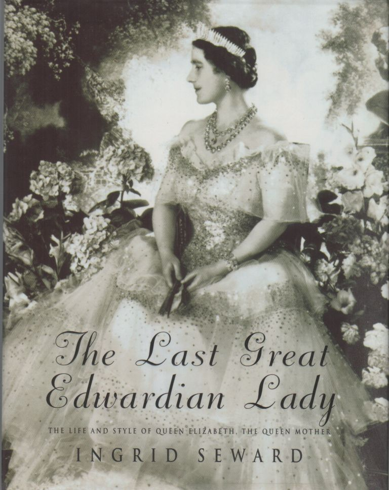 THE LAST GREAT EDWARDIAN LADY. Ingrid SEWARD.