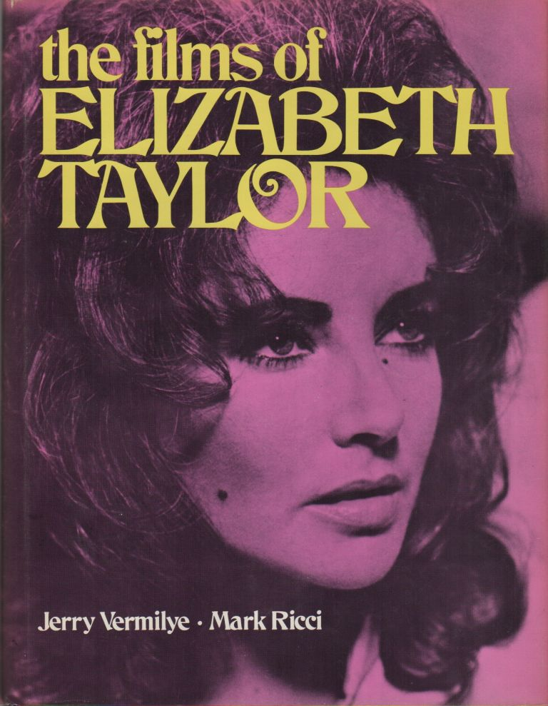 THE FILMS OF ELIZABETH TAYLOR. Jerry VERMILYE, Mark Ricci.