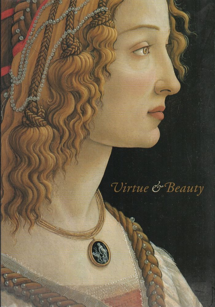 VIRTUE AND BEAUTY: Leonardo's Ginevra de' Benci and Renaissance Portaits of Women. David Alan BROWN.