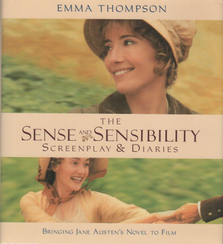 THE SENSE AND SENSIBILITY SCREENPLAY & DIARIES: Bringing Jane Austen's Novel to Film. Emma THOMPSON.