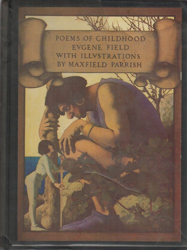 POEMS OF CHILDHOOD. Eugene FIELD, Maxfield Parrish.