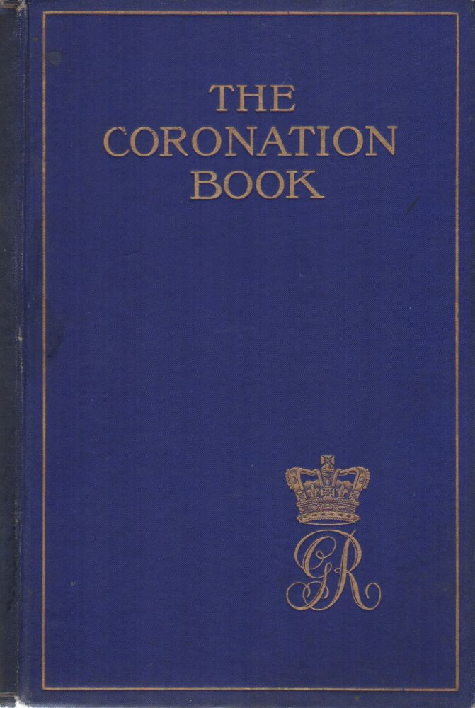 THE CORONATION BOOK: Or The Hallowing of the Sovereigns of England. The Reverend Jocelyn PERKINS, M. A.
