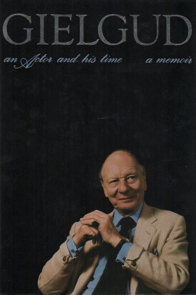 GIELGUD: An Actor and His Time. John GIELGUD, John Powell, John Miller.