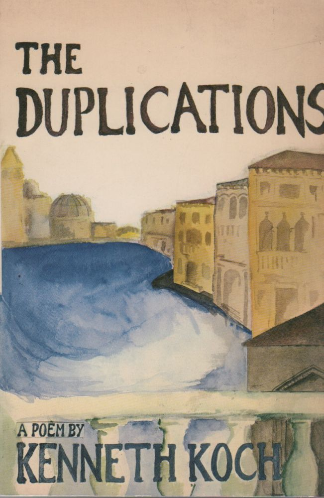 THE DUPLICATIONS. Kenneth KOCH.