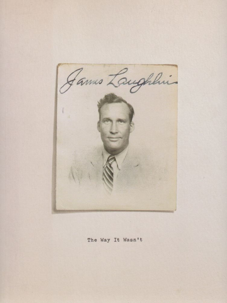 THE WAY IT WASN'T: From the Files of James Laughlin. James LAUGHLIN, Barbara Epler, Daniel Javitch.