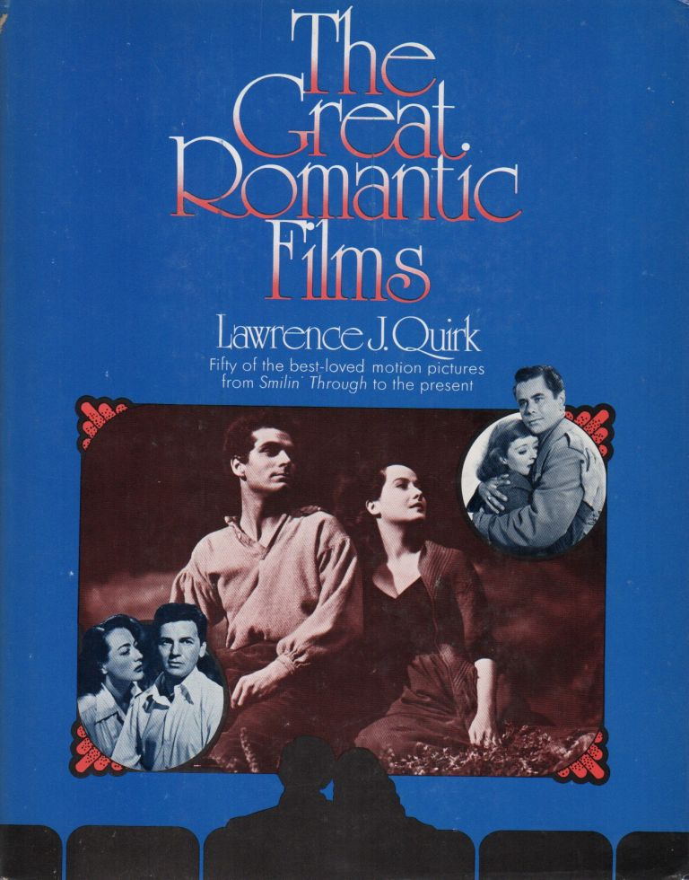 THE GREAT ROMANTIC FILMS. Lawrence J. QUIRK.