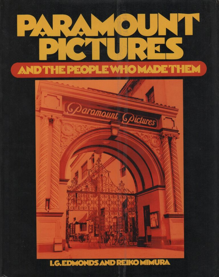 PARAMOUNT PICTURES AND THE PEOPLE WHO MADE THEM. I. G. EDMONDS, Reiko Mimura.