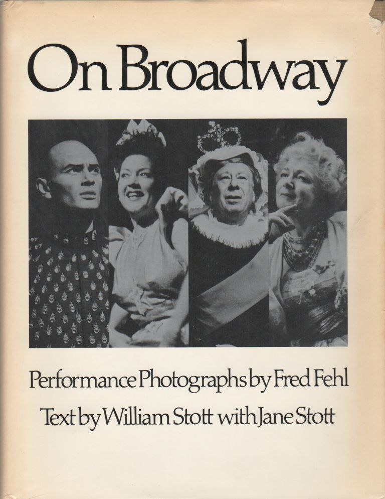 ON BROADWAY. Fred FEHL, WIlliam and Jane Stott, WIlliam, Jane Stott.