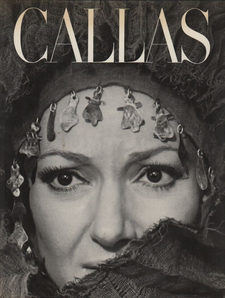 CALLAS: The Art and the Life: The Great Years. John ARDOIN, Gerald Fitzgerald.