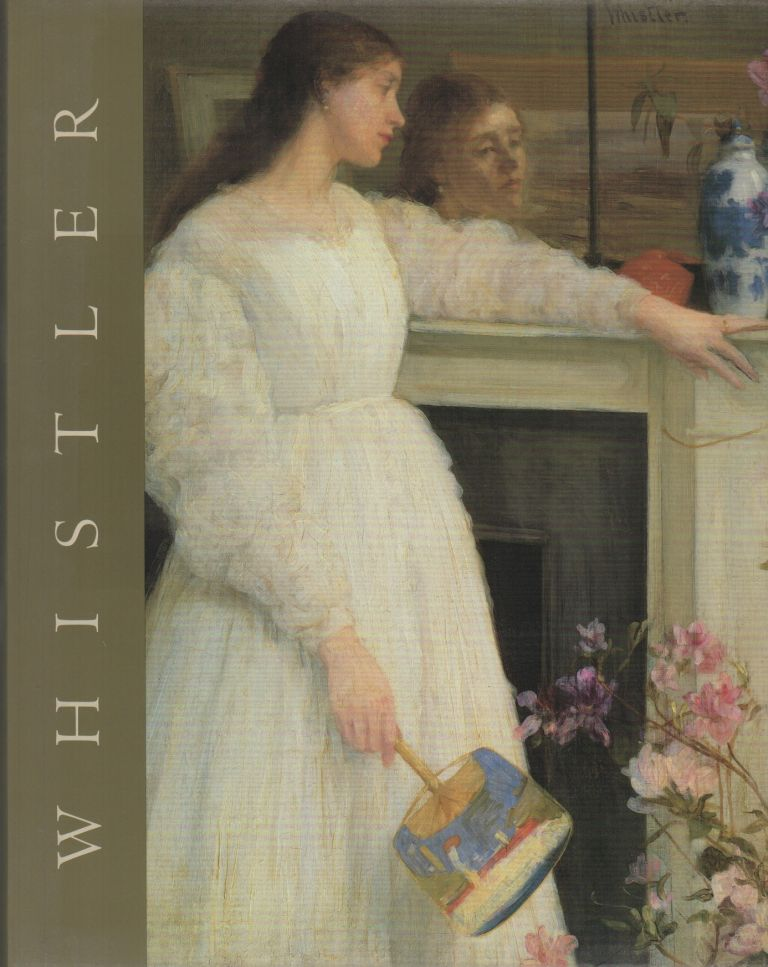 JAMES MCNEILL WHISTLER. Richard DORMENT, Margaret F. MacDonald.