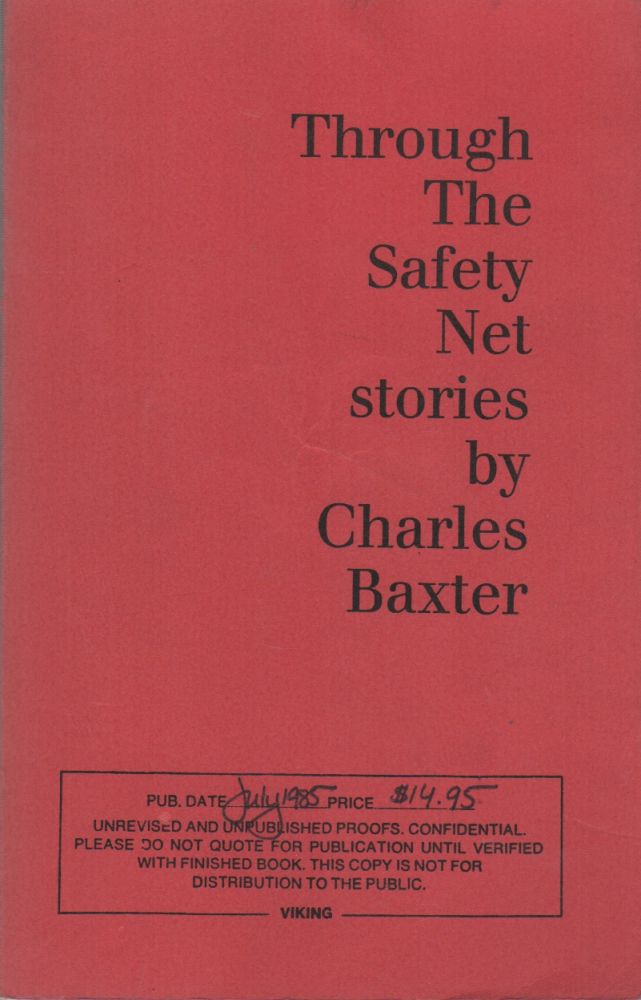 THROUGH THE SAFETY NET: Stories. Charles BAXTER.
