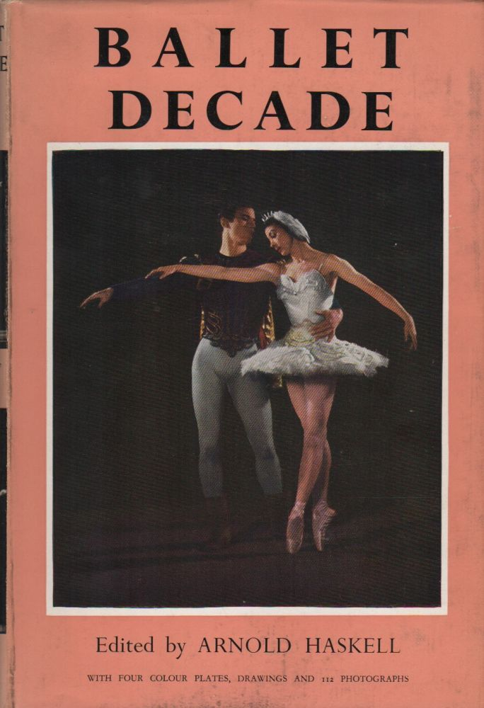 BALLET DECADE. Arnold L. HASKELL.