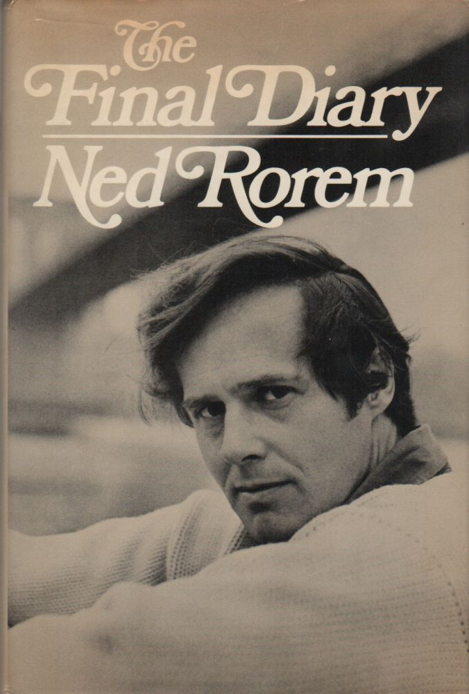 THE FINAL DIARY: 1961-1972. Ned ROREM.