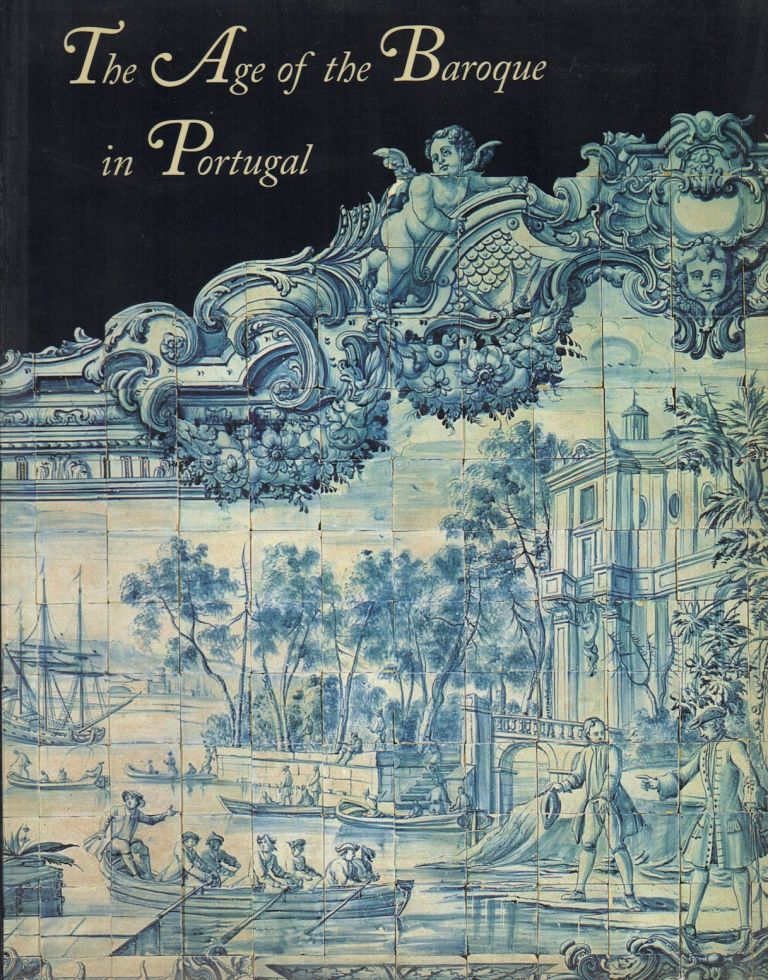 THE AGE OF THE BAROQUE IN PORTUGAL. Jay A. LEVENSON.