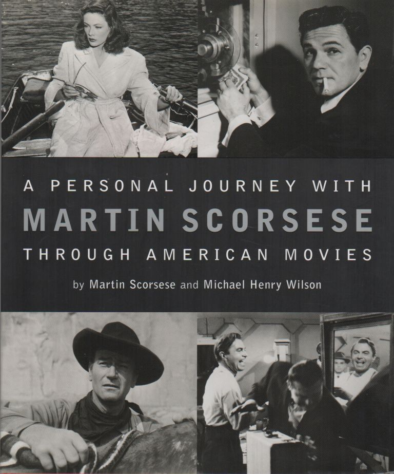 A PERSONAL JOURNEY WITH MARTIN SCORSESE THROUGH AMERICAN MOVIES. Martin SCORSESE, Michael Henry Wilson.