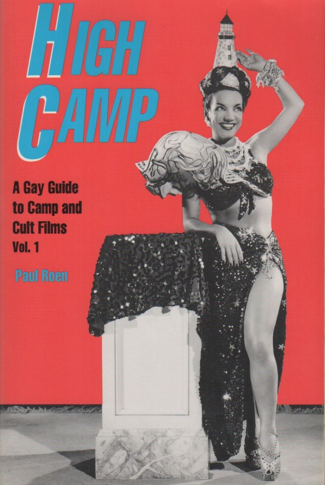 HIGH CAMP: A Gay Guide to Camp and Cult Films: Volume 1. Paul ROEN.