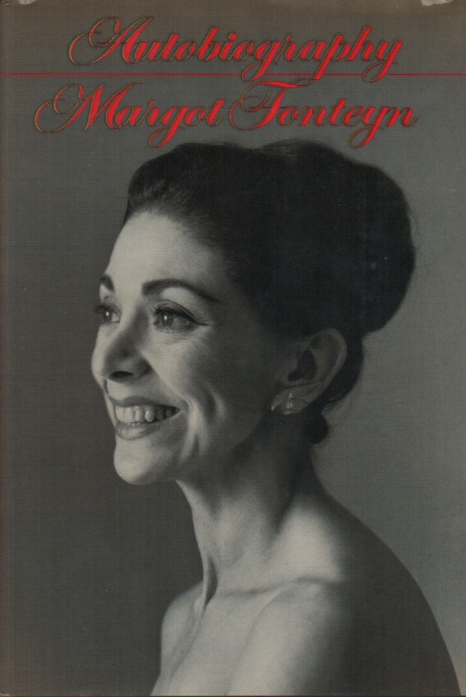 AUTOBIOGRAPHY. Margot FONTEYN.