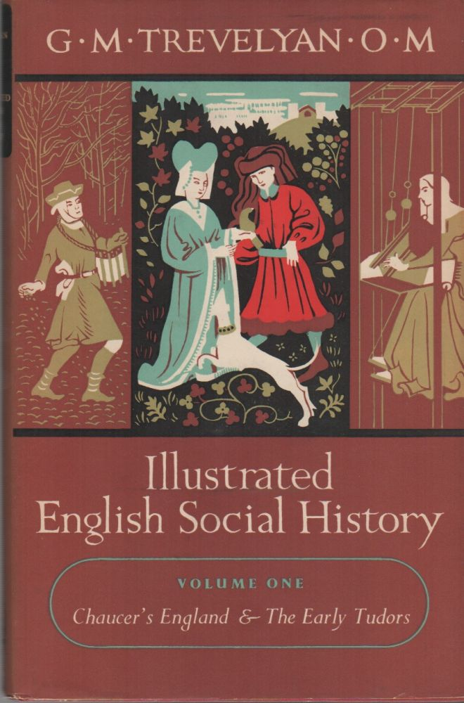 ILLUSTRATED ENGLISH SOCIAL HISTORY [Vols. I to IV, Complete Set]. G. M. TREVELYAN, O. M.
