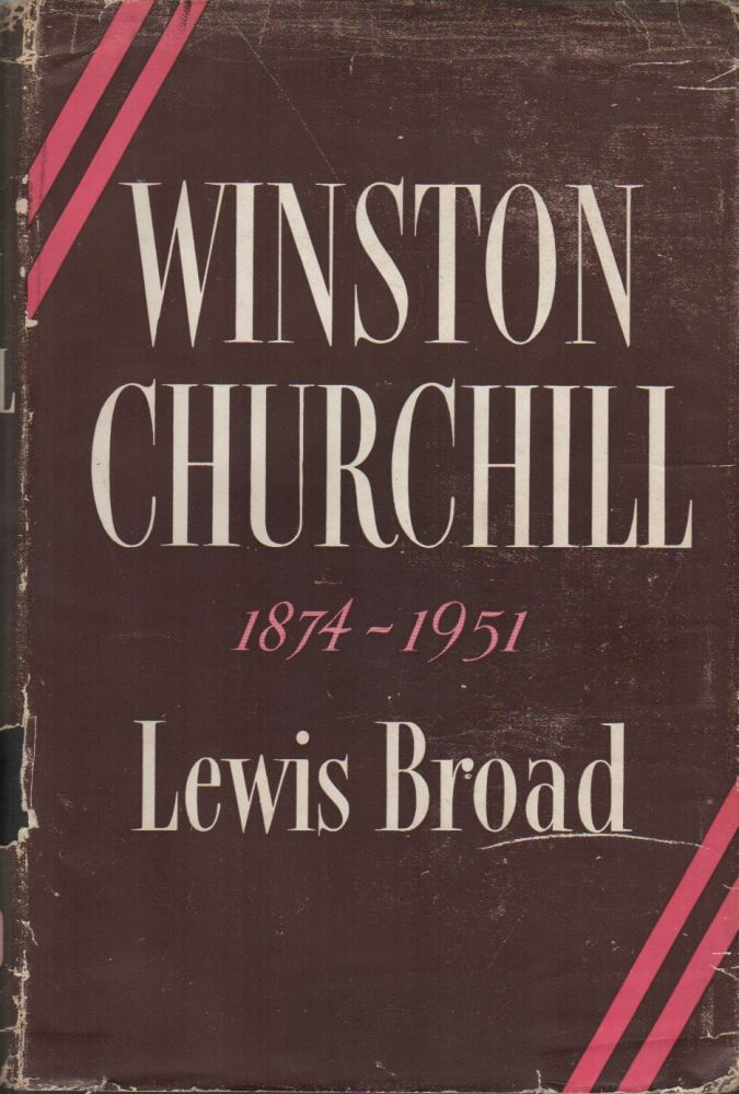 WINSTON CHURCHILL 1874-1951. Lewis BROAD.