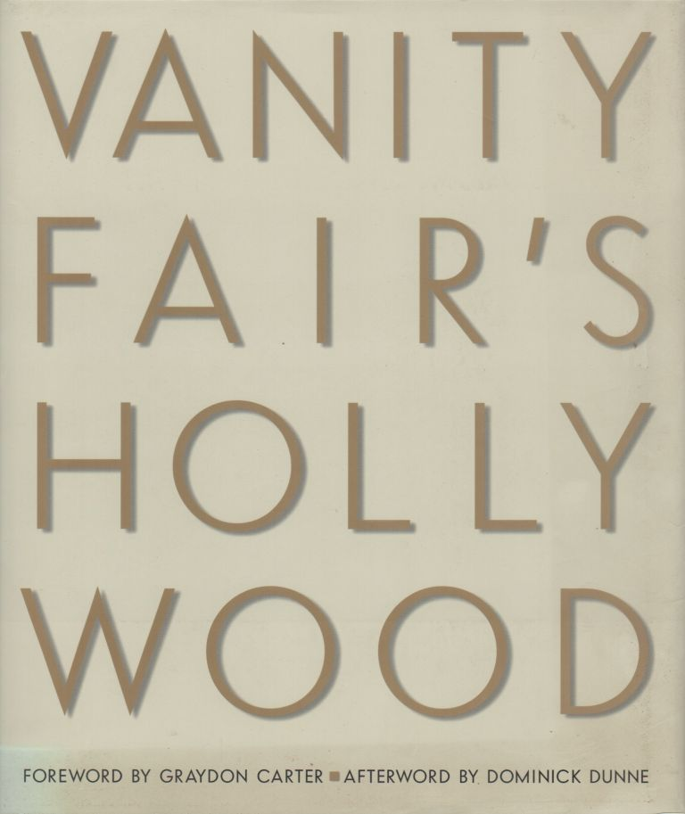 VANITY FAIR'S HOLLYWOOD. Graydon CARTER, David Friend, Christopher Hitchens, text.