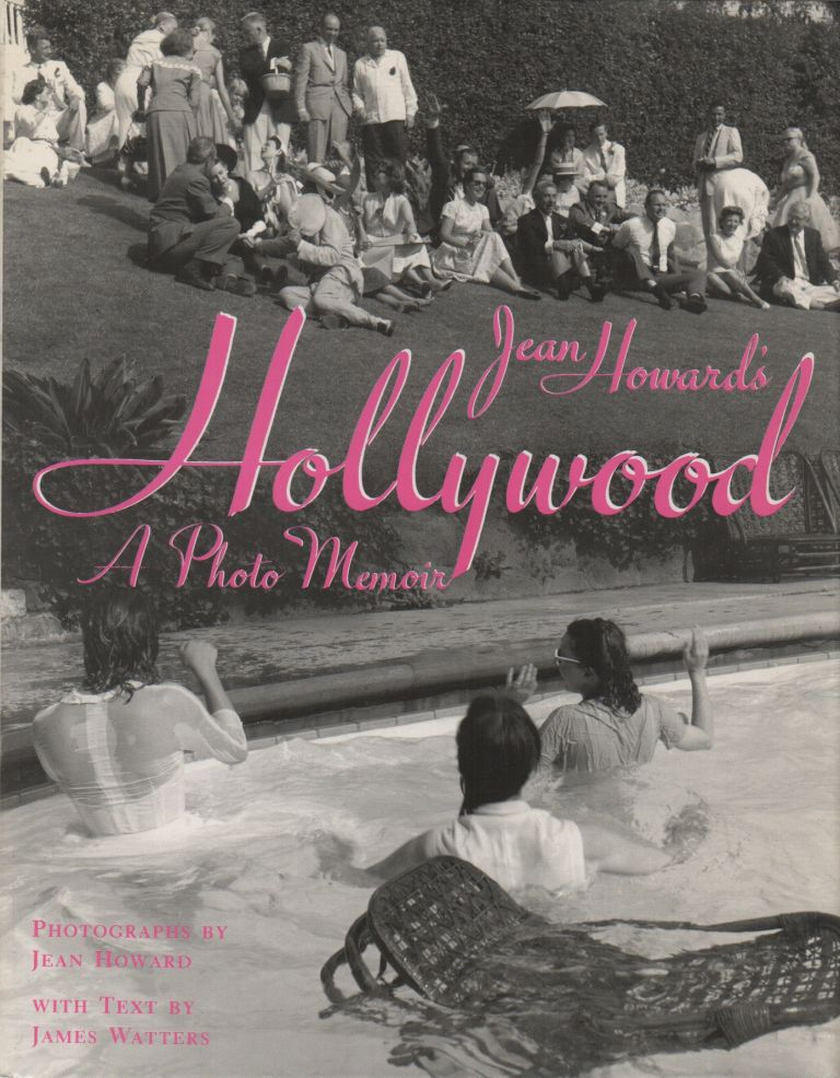 HOLLYWOOD: A Photo Memoir. Jean HOWARD, James Watters.