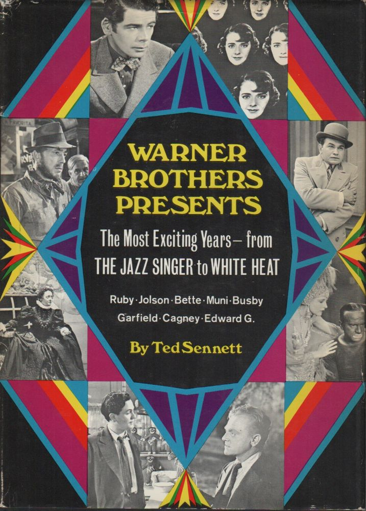 WARNER BROTHERS PRESENTS: The Most Exciting Years – From The Jazz Singer to White Heat. Ted SENNETT.