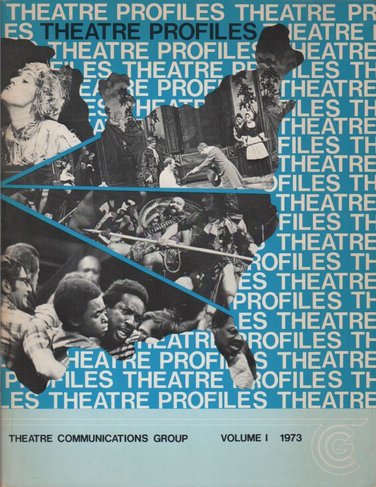 THEATRE PROFILES: An Informational Handbook of Nonprofit Professional Theatres in the United States: Volume I. Inc Theatre Communications Group.