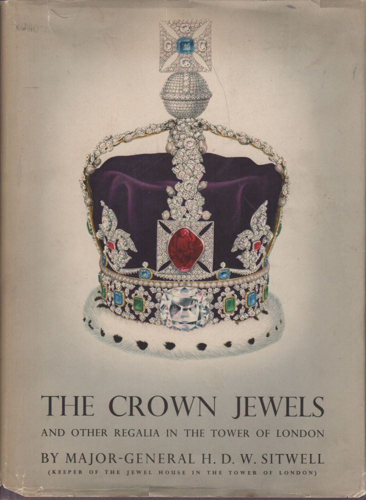 THE CROWN JEWELS. Major-General H. D. W. SITWELL.