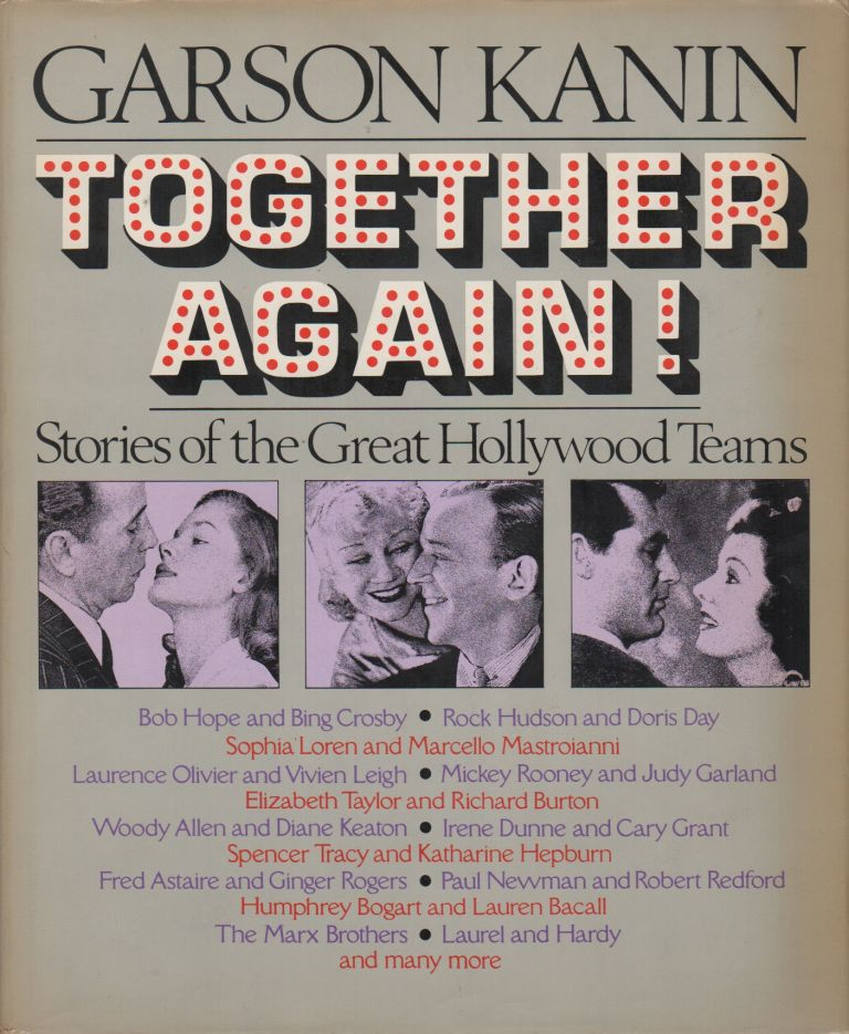 TOGETHER AGAIN! The Stories of the Great Hollywood Teams. Garson KANIN.