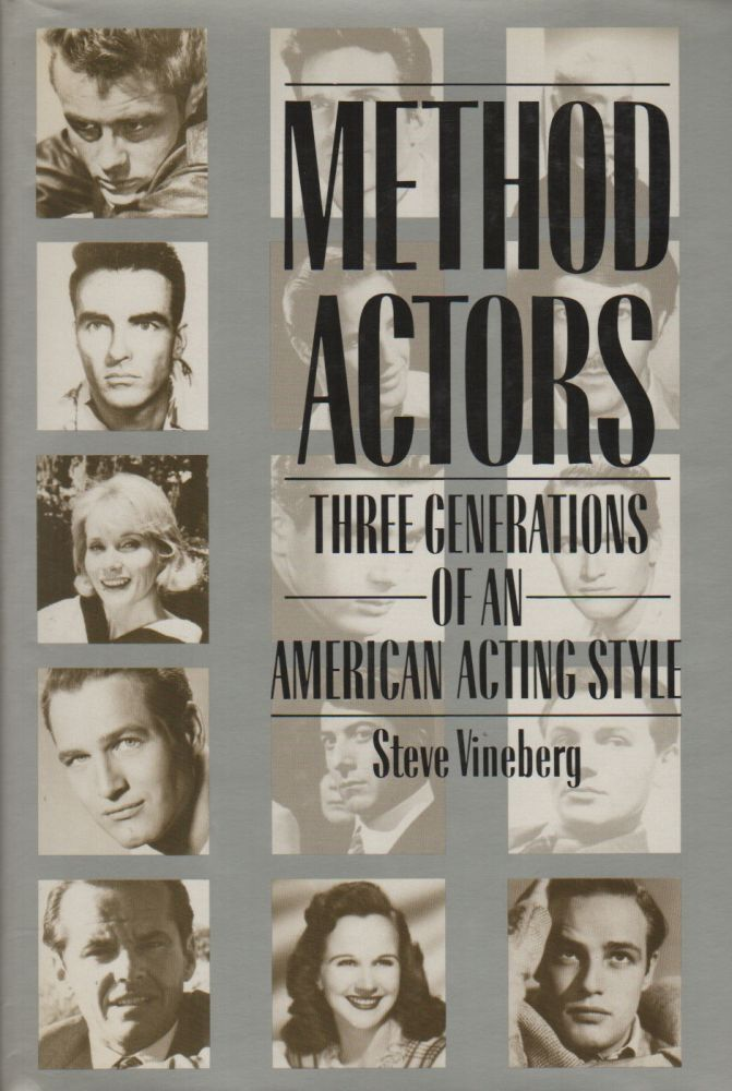 METHOD ACTORS: Three Generations of an American Acting Style. Steve VINEBERG.