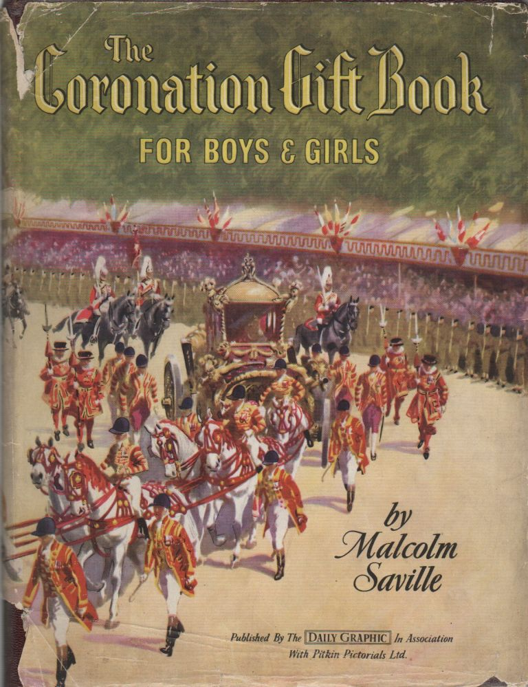 CORONATION GIFT BOOK: For Boys & Girls. Malcolm SAVILLE.