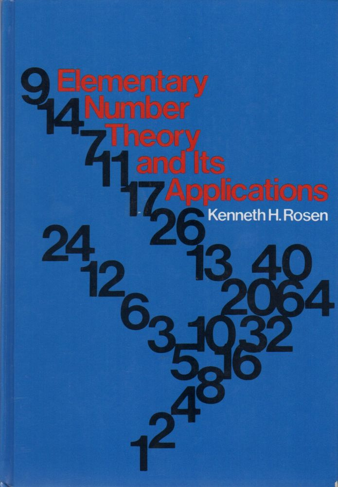 ELEMENTARY NUMBER THEORY AND ITS APPLICATIONS. Kenneth H. ROSEN.
