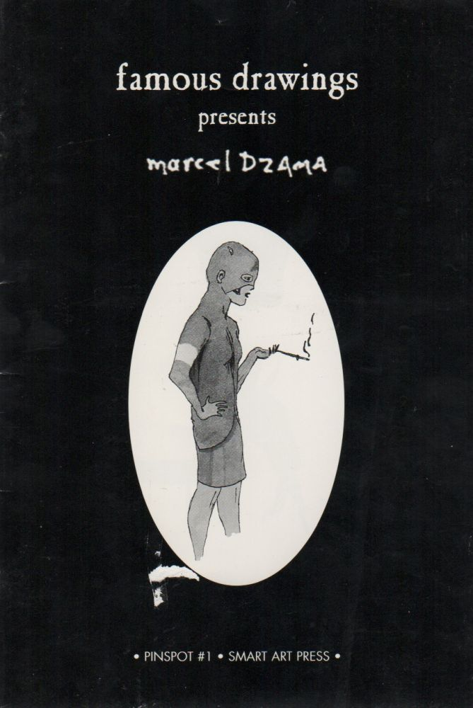 FAMOUS DRAWINGS PRESENTS MARCEL DZAMA [Cover Title] / PINSPOT #1: Marcel Dzama [Copyright Page]. Marcel DZAMA.