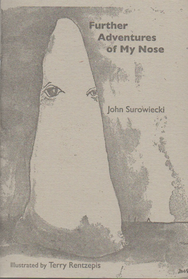 FURTHER ADVENTURES OF MY NOSE [24 Caprices]. John SUROWIECKI, Terry Rentzepis.
