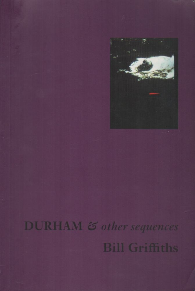 DURHAM & Other Sequences. Bill GRIFFITHS.
