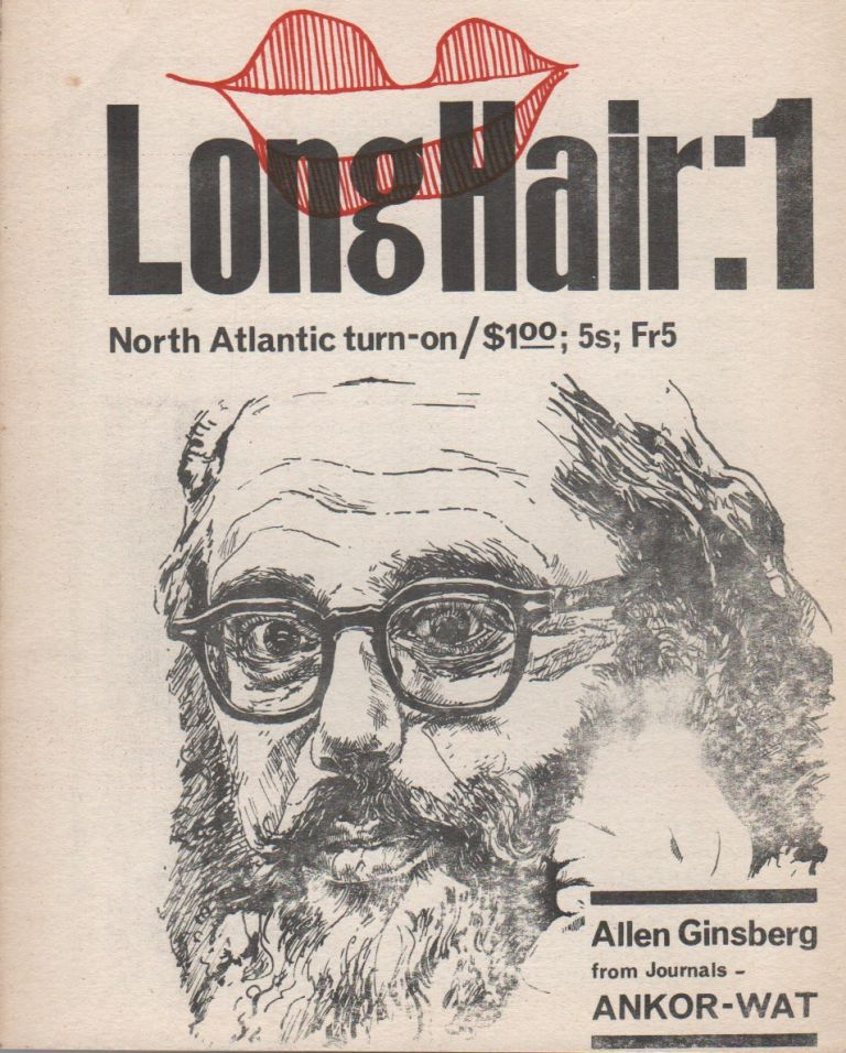 LONG HAIR #1: North Atlantic Turn-On [Cover Title]. Barry MILES, Ted Berrigan, Ron Padgett Allen Ginsberg, Archie Shepp, Lawrence Ferlinghetti, Jeff Nuttall, Tuli Kupferberg, Gerard Malanga, contributors.