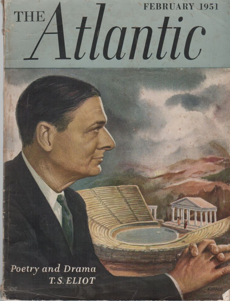 THE ATLANTIC - Vol. 187 No. 2 - February 1951. T. S. ELOT, The Atlantic Monthly Company.
