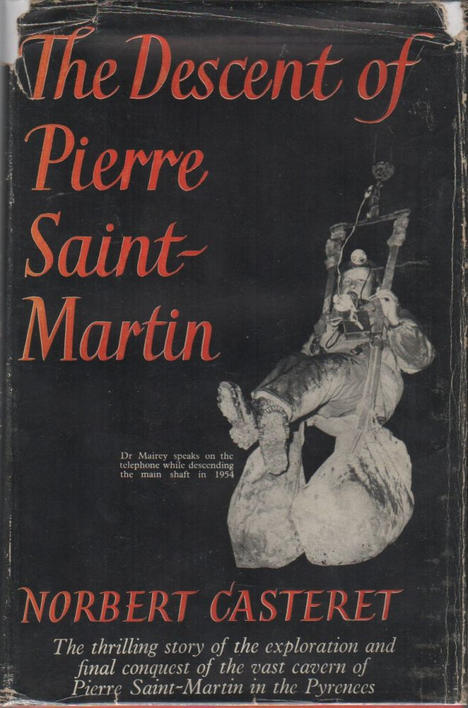 THE DESCENT OF PIERRE SAINT-MARTIN. Norbert CASTERET.