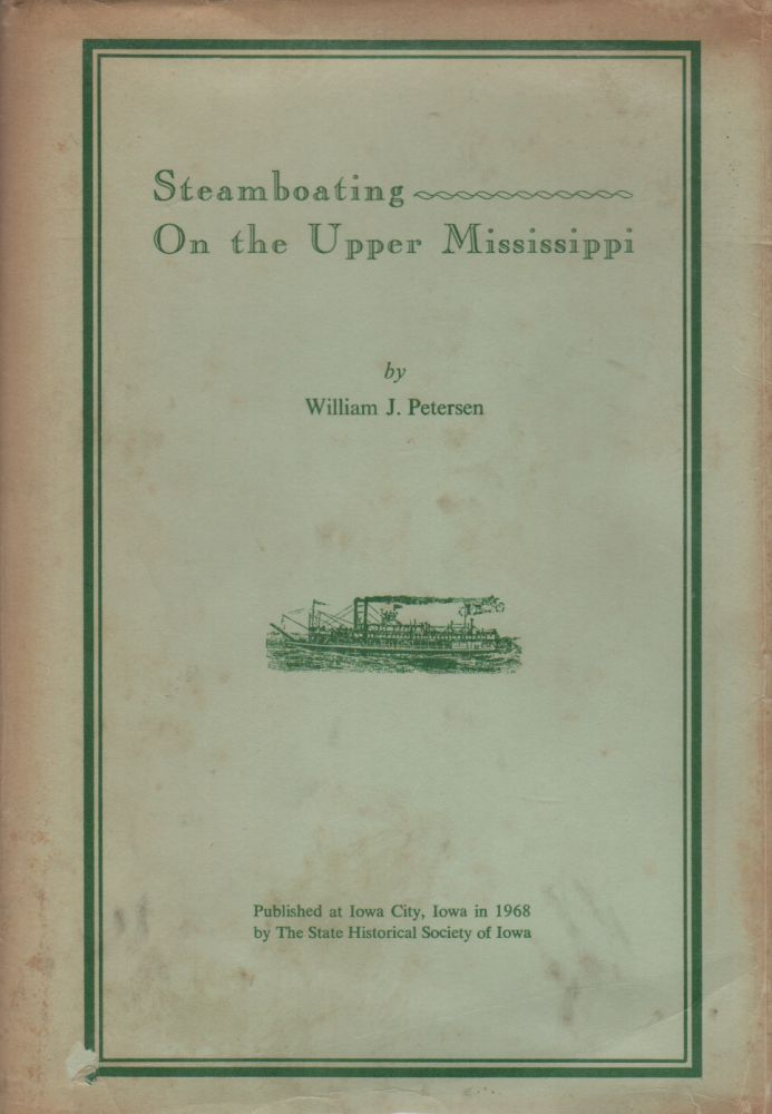 STEAMBOATING ON THE UPPER MISSISSIPPI. William J. PETERSEN.