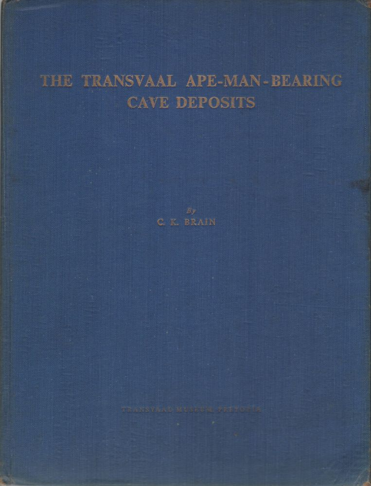 THE TRANSVAAL APE-MAN-BEARING CAVE DEPOSITS. C. K. BRAIN.