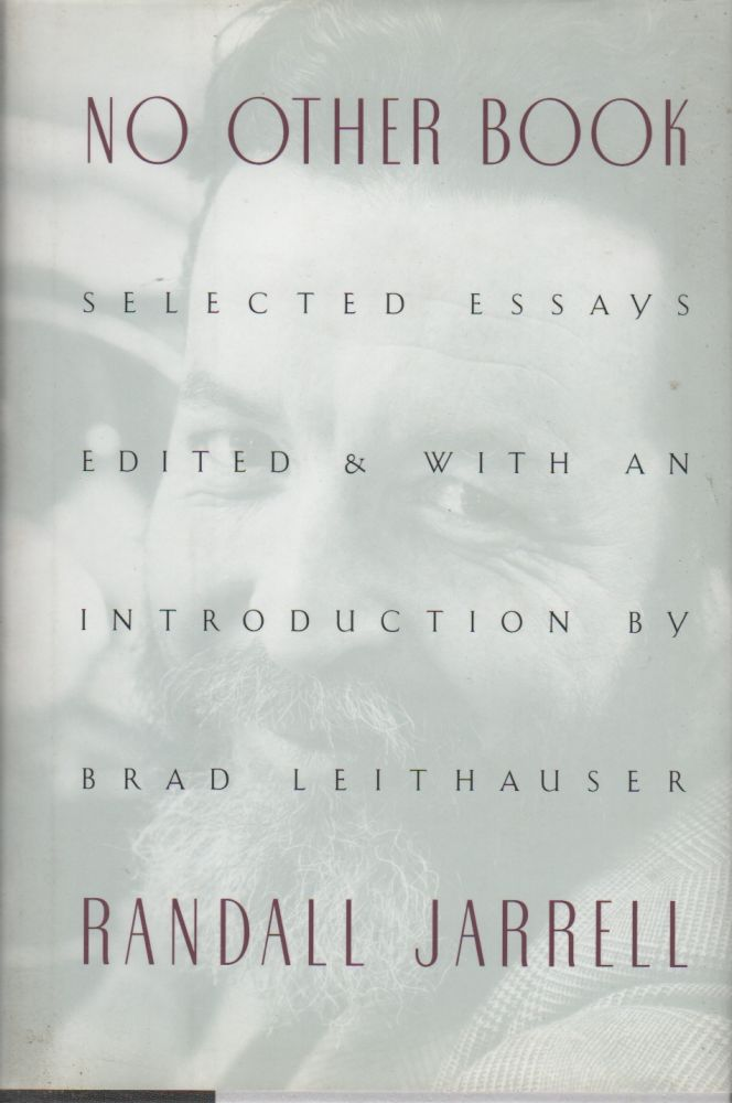 NO OTHER BOOK: Selected Essays. Randall JARRELL.