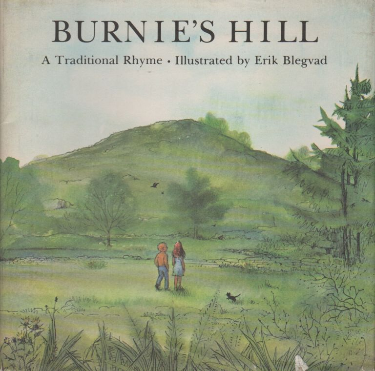 BURNIE'S HILL: A Traditional Rhyme. Erik BLEGVAD.