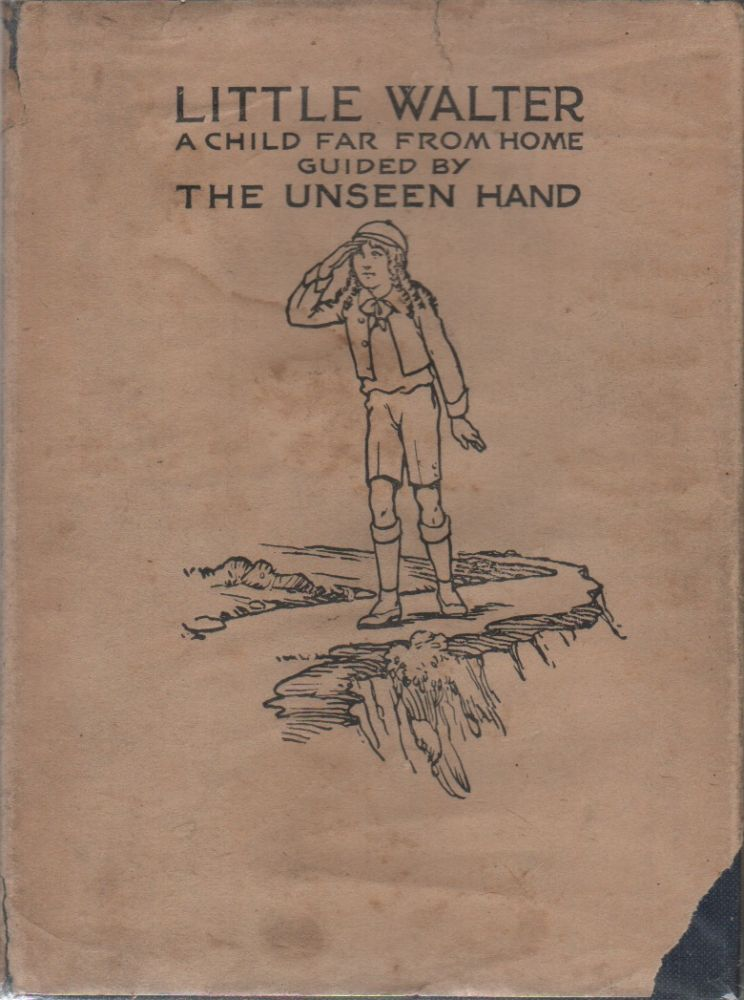 LITTLE WALTER: A Child Far From Home Guided by the Unseen Hand. J. H. LUNDY, John Henary.
