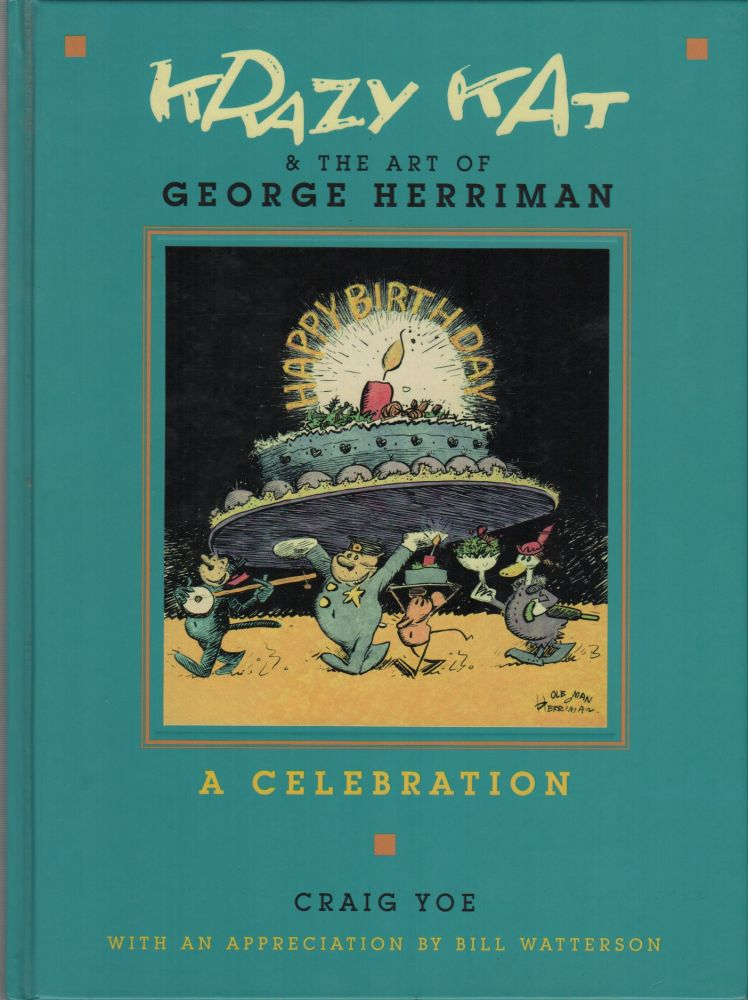 KRAZY KAT & THE ART OF GEORGE HERRIMAN: A Celebration. Craig YOE, George Herriman.