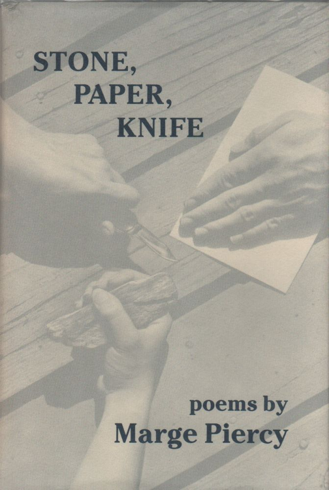 STONE, PAPER, KNIFE. Marge PIERCY.