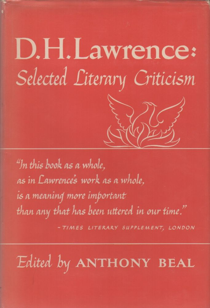 D.H. LAWRENCE: Selected Literary Criticism. D. H. LAWRENCE, Anthony Beal.