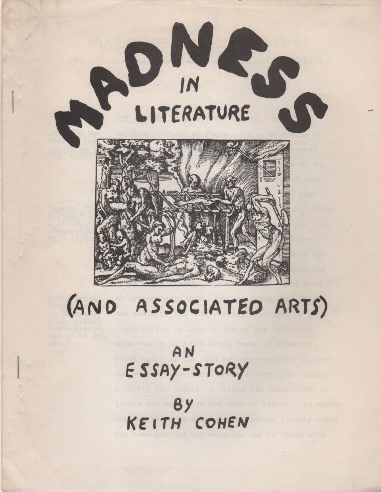 MADNESS IN LITERATURE (And Associated Arts): An Essay-Story. Keith COHEN.