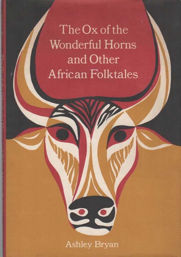 THE OX OF THE WONDERFUL HORNS AND OTHER AFRICAN FOLKTALES. Ashley BRYAN.